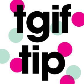 TGIF tip #24